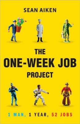 The One-Week Job Project: One Man, One Year, 52 Jobs