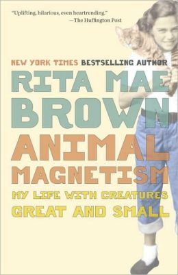Animal Magnetism: My Life with Creatures Great and Small