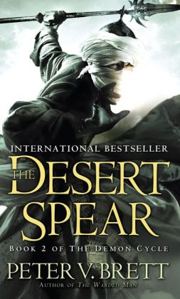 The Desert Spear (Demon Cycle Series #2)