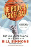 Book Cover Image. Title: The Book of Basketball:  The NBA According to The Sports Guy, Author: Bill Simmons