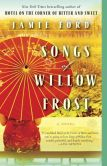 Book Cover Image. Title: Songs of Willow Frost, Author: Jamie Ford