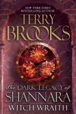 Book Cover Image. Title: Witch Wraith:  The Dark Legacy of Shannara, Author: Terry Brooks