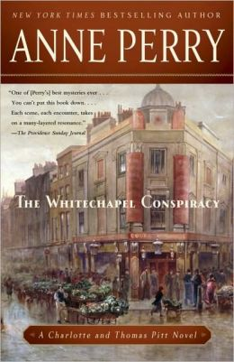 The Whitechapel Conspiracy (Thomas and Charlotte Pitt Series #21)