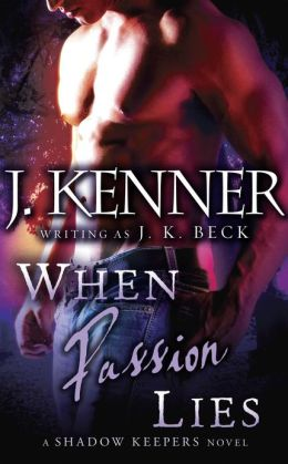 When Passion Lies (Shadow Keepers Series #4)
