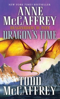 Dragon's Time (Dragonriders of Pern Series)