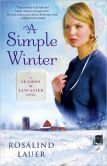 Book Cover Image. Title: A Simple Winter:  A Seasons of Lancaster Novel, Author: Rosalind Lauer