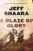 Book Cover Image. Title: A Blaze of Glory:  A Novel of the Battle of Shiloh, Author: Jeff Shaara