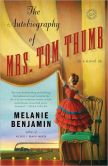 Book Cover Image. Title: The Autobiography of Mrs. Tom Thumb, Author: Melanie Benjamin