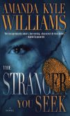 Book Cover Image. Title: The Stranger You Seek (Keye Street Series #1), Author: Amanda Kyle Williams