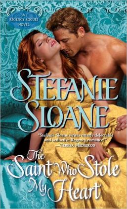 The Saint Who Stole My Heart: A Regency Rogues Novel
