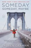 Book Cover Image. Title: Someday, Someday, Maybe, Author: Lauren Graham