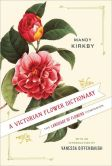 Book Cover Image. Title: A Victorian Flower Dictionary:  The Language of Flowers Companion, Author: Mandy Kirkby