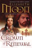 Book Cover Image. Title: Crown of Renewal, Author: Elizabeth Moon