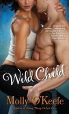 Book Cover Image. Title: Wild Child (Boys of Bishop Series #1), Author: Molly O'Keefe