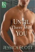 Book Cover Image. Title: Until There Was You, Author: Jessica Scott
