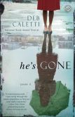 Book Cover Image. Title: He's Gone, Author: Deb Caletti