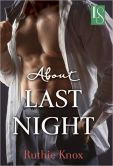 Book Cover Image. Title: About Last Night:  A Loveswept Contemporary Romance, Author: Ruthie Knox