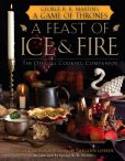 Book Cover Image. Title: A Feast of Ice and Fire:  The Official Game of Thrones Companion Cookbook, Author: Chelsea Monroe-Cassel
