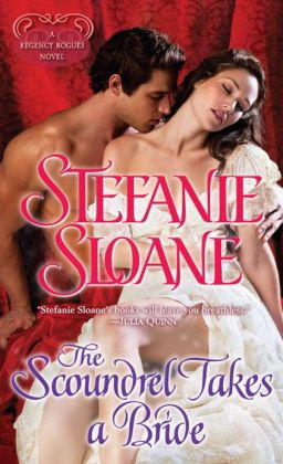 The Scoundrel Takes a Bride: A Regency Rogues Novel
