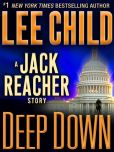 Book Cover Image. Title: Deep Down:  A Jack Reacher Story, Author: Lee Child