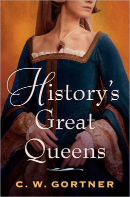 C. W. Gortner: History's Great Queens 2-Book Bundle: The Last Queen and The Confessions of Catherine de Medici
