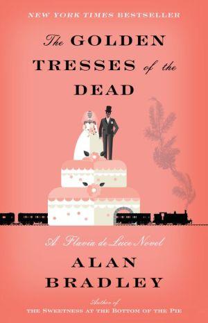 Book The Golden Tresses of the Dead: A Flavia de Luce Novel