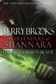 The High Druid's Blade:  The defenders of Shannara by Terry Brooks