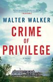 Book Cover Image. Title: Crime of Privilege, Author: Walter Walker