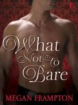 Book Cover Image. Title: What Not to Bare:  A Loveswept Historical Romance, Author: Megan Frampton