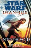 Book Cover Image. Title: Star Wars:  Dawn of the Jedi: Into the Void, Author: Tim Lebbon