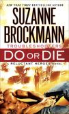 Book Cover Image. Title: Do or Die:  Reluctant Heroes, Author: Suzanne Brockmann