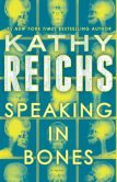 Book Cover Image. Title: Speaking in Bones (Temperance Brennan Series #18), Author: Kathy Reichs