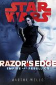 Book Cover Image. Title: Razor's Edge:  Star Wars (Empire and Rebellion), Author: Martha Wells
