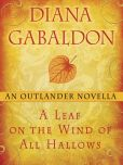 Book Cover Image. Title: A Leaf on the Wind of All Hallows:  An Outlander Novella, Author: Diana Gabaldon