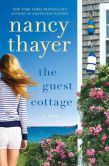 Book Cover Image. Title: The Guest Cottage:  A Novel, Author: Nancy Thayer