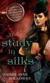 Book Cover Image. Title: A Study in Silks (Baskerville Affair Series #1), Author: Emma Jane Holloway