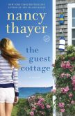 Book Cover Image. Title: The Guest Cottage, Author: Nancy Thayer