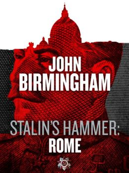 Stalin's Hammer: Rome (An Axis of Time Novella)