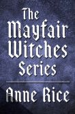 Book Cover Image. Title: The Mayfair Witches Series 3-Book Bundle:  Witching Hour, Lasher, Taltos, Author: Anne Rice