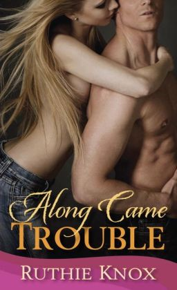 Along Came Trouble: A Loveswept Contemporary Romance