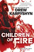 Book Cover Image. Title: Children of Fire (The Chaos Born, Book One), Author: Drew Karpyshyn