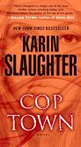 Book Cover Image. Title: Cop Town:  A Novel, Author: Karin Slaughter