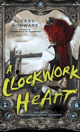 A Clockwork Heart (Chronicles of Light and Shadow #2)