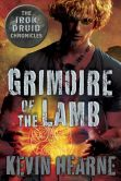 Book Cover Image. Title: Grimoire of the Lamb:  An Iron Druid Chronicles Novella, Author: Kevin Hearne