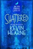 Book Cover Image. Title: Shattered:  The Iron Druid Chronicles, Book Seven, Author: Kevin Hearne