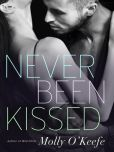 Book Cover Image. Title: Never Been Kissed, Author: Molly O'Keefe