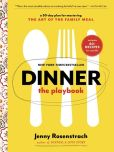 Book Cover Image. Title: Dinner:  The Playbook: A 30-Day Plan for Mastering the Art of the Family Meal, Author: Jenny Rosenstrach