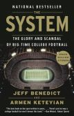 Book Cover Image. Title: The System:  The Glory and Scandal of Big-Time College Football, Author: Jeff Benedict