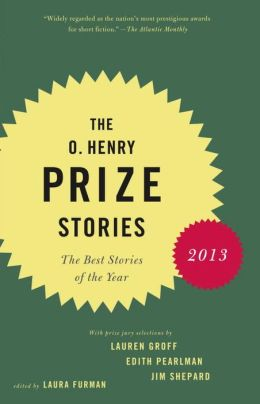 The O. Henry Prize Stories 2013: The Best Stories of the Year