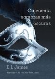 Book Cover Image. Title: Cincuenta sombras m�s oscuras (Fifty Shades Darker), Author: E L James